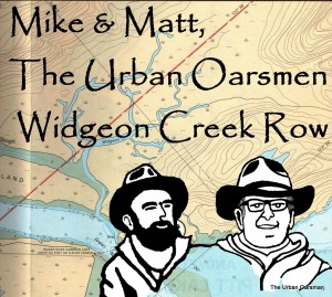 Mike & Matt, The Urban Oarsmen, The Widgeon Creek Row